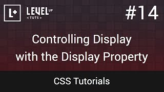 CSS Tutorials #14 - Controlling Display With The Display Property