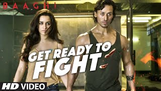 Get Ready To Fight Video Song BAAGHI Tiger Shroff Shraddha Kapoor