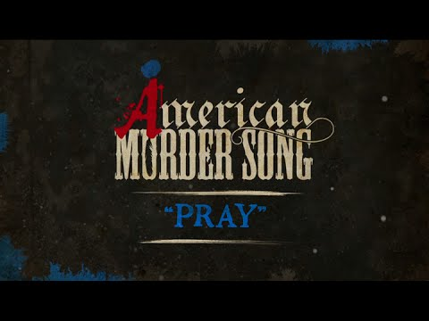 Video American Murder Song - Pray (Official Lyrics Video) download in MP3, 3GP, MP4, WEBM, AVI, FLV January 2017