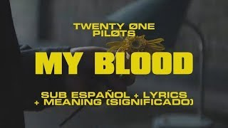 Twenty One Pilots: My Blood (SIGNIFICADO + Lyrics MEANING)