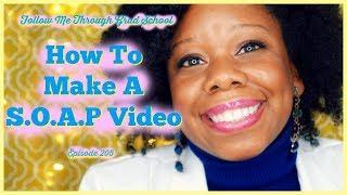 How To Make A SOAP Video - Follow Me Through Grad School Episode 205