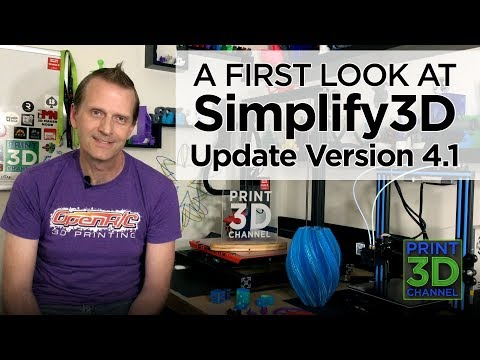A First Look At: Simplify3D - Update Version 4.1