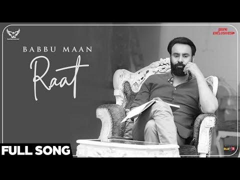 Video Babbu Maan - Raat (Full Song) | Ik C Pagal | New Punjabi Songs 2018 download in MP3, 3GP, MP4, WEBM, AVI, FLV January 2017