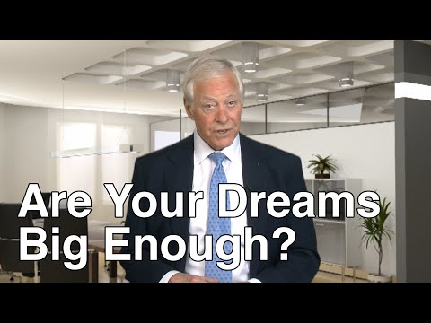 Dream Big Dreams:  Brian Tracy