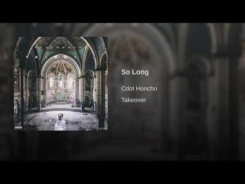 Cdot Honcho - So Long [Official Audio]