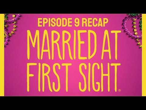 Married At First Sight Season 11 Episode 9 Recap and Thoughts