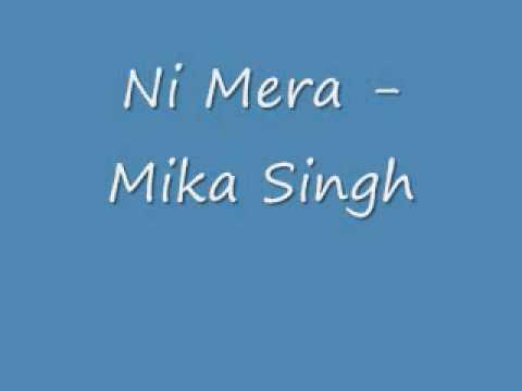 Video Ni Mera Mika Singh download in MP3, 3GP, MP4, WEBM, AVI, FLV January 2017