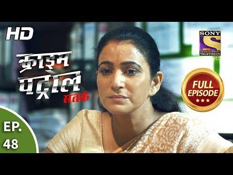 Crime Patrol Satark Season 2-क्राइम पेट्रोल सतर्क - Anokhi Ghatna- Ep 48-Full Episode-18th Sep, 2019