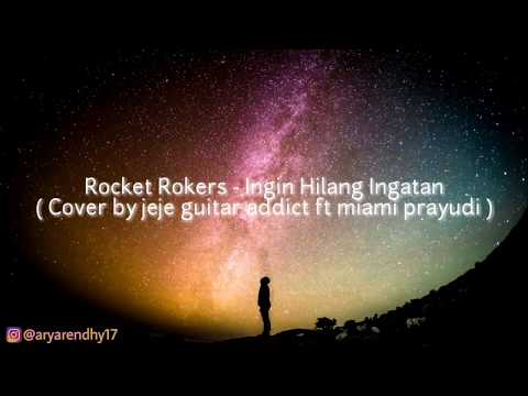 Ingin Hilang Ingatan ( Cover by jeje guitar addict ft miami prayudi ) lirik.