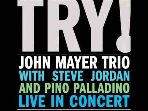 John Mayer Trio - Try