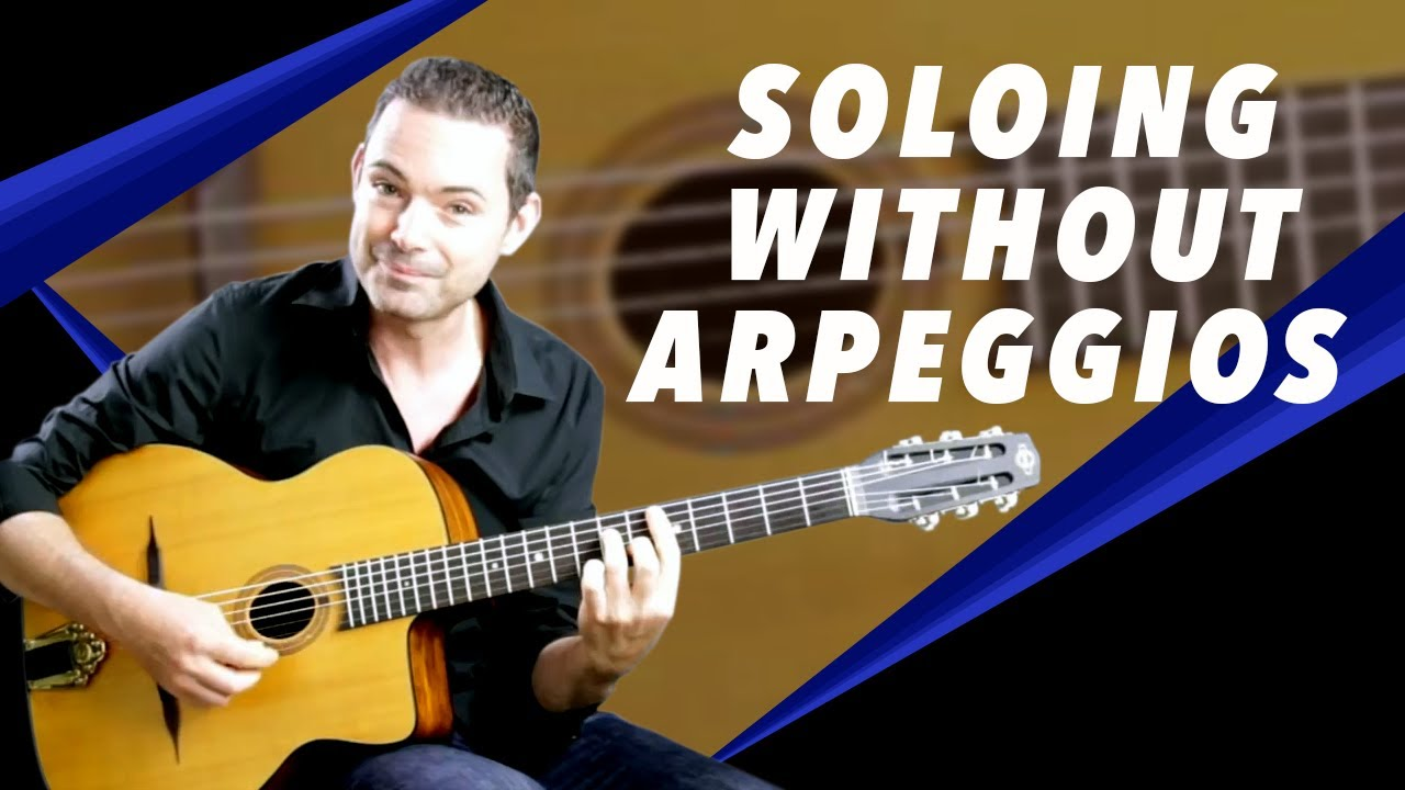 Soloing Without Using Scales & Arpeggios – Gypsy Jazz Guitar Secrets Lesson