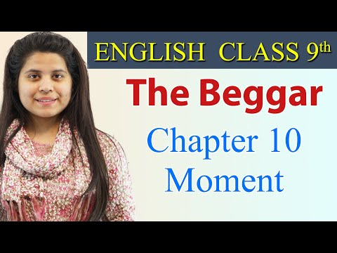 The Beggar (हिन्दी में) - Class 9 English  | Moment Chapter 10 Explanation