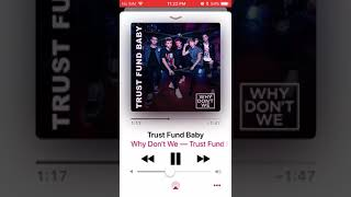 Trust Fund Baby~Why Don't We