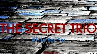 The Secret Trio - Ah Le Yar