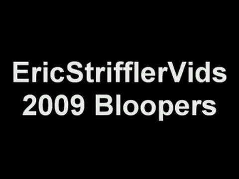 EricStrifflerVids - Bloopers from a few 2009 videos :)