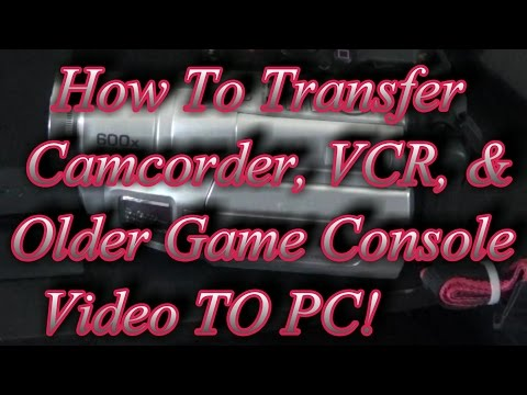 How To Transfer Old Camcorder, VCR, and Classic Video Game Video To Your PC