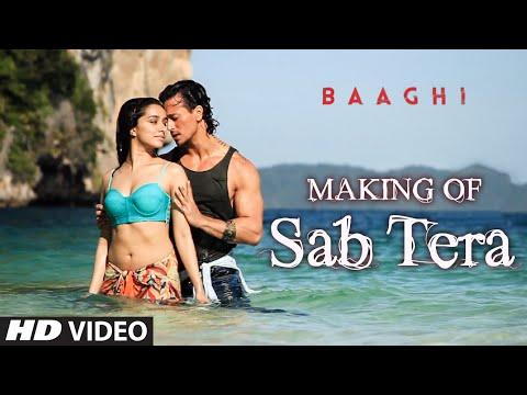 SAB TERA Song Making Video BAAGHI Tiger Shroff Shraddha Kapoor