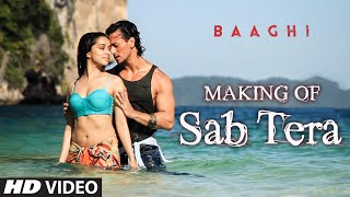 SAB TERA Song Making Video BAAGHI Tiger Shroff Shraddha Kapoor