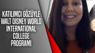 Katılımcı Gözüyle Walt Disney World International College Programı