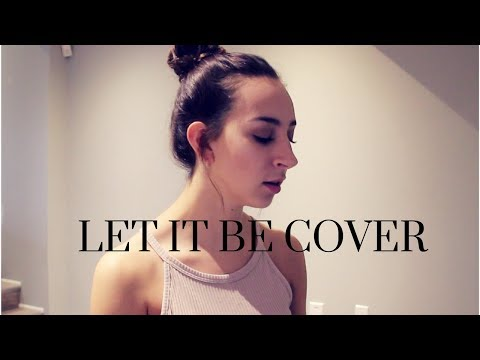 Let It Be - The Beatles (COVER) | Madison Mikolic