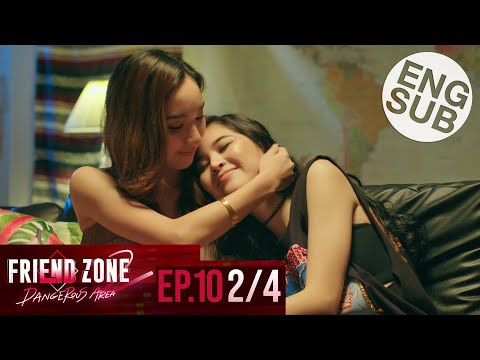 [Eng Sub] Friend Zone 2 Dangerous Area | EP.10 [2/4]
