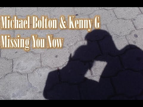 Kenny G Missing You Now