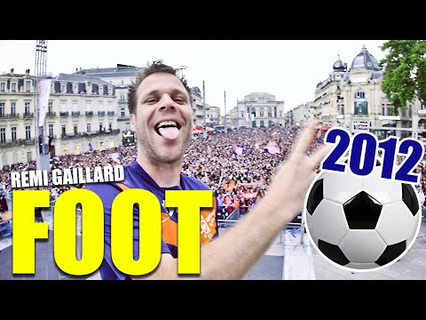 Foot 2012 (R�mi GAILLARD) Video