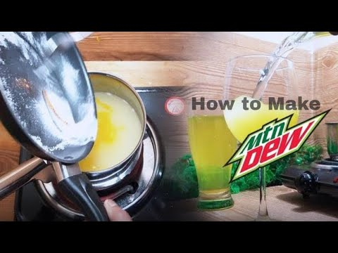Mountain Dew - Making at Home.