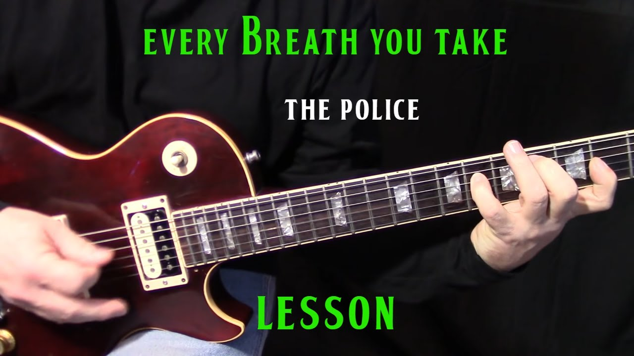 "how to play ""Every Breath You Take"" by The Police – electric guitar lesson"