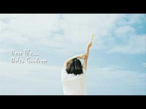 [ vietsub + lyrics ] Dear life - Delta Goodrem - Thời lượng: 3 phút, 14 giây.