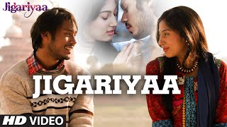 Jigariyaa VIDEO Song - Jigariyaa