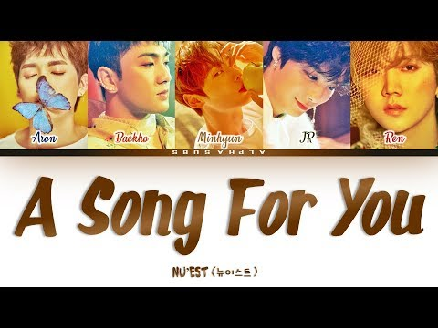 NU& 39;EST (뉴이스트) - A Song For You [노래 제목] Color Coded 가사/Lyrics [Han|Rom|Eng]