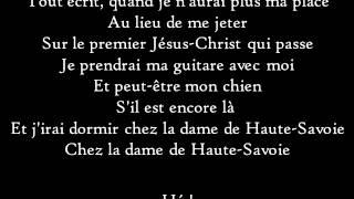 Paroles de la musique La Dame de Haute-Savoie de Francis Cabrel.Consultez ce site Web : http://www.antimuonium.com.