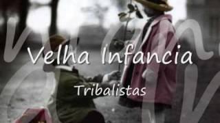 image of Os tribalistas - Velha Infancia