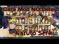 Tutorial mod no delay(jurus takterbatas) Naruto Senki