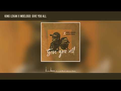 King Lekan & Moelogo - Give You All (Official Audio)
