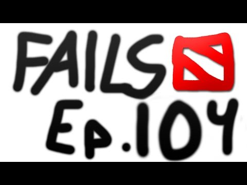 Dota 2 Fails of the Week - Ep. 104