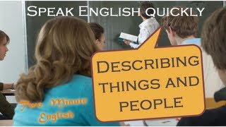 Describing things and people, Speak English quickly