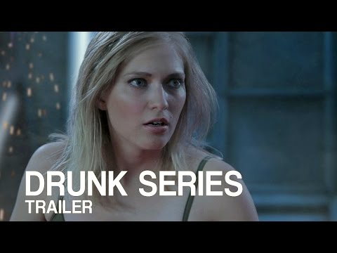 The Drunk Series A Web Video Series Written by Drunk Writers and Starring Drunk