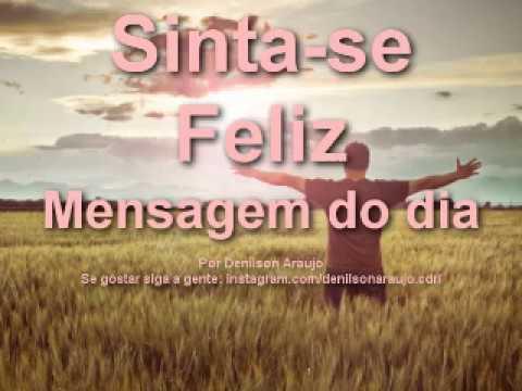 Frases tristes - SINTA-SE FELIZ - Mensagem do dia 18.01.2018- Por Denilson Araújo