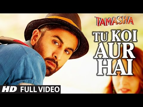 'TU KOI AUR HAI' Video Song | Tamasha Video Songs 2015 | Ranbir Kapoor, Deepika Padukone |T-Series