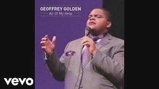 Video Geoffrey Golden - All Of My Help (Audio) MP3, 3GP, MP4, WEBM, AVI, FLV Oktober 2018