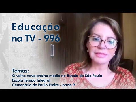 Ato Solene -O velho novo ensino médio no Estado de São Paulo    Escola Tempo Integral    Centenário de Paulo Freire - parte 9