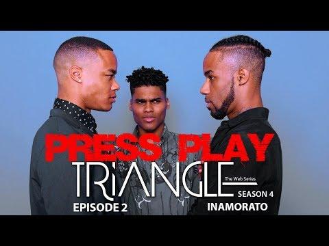 """TRIANGLE Season 4 Episode 2 """" Inamorato"""""""