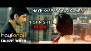 Hayk Kasparov fet. CJ Arma - Hot Night