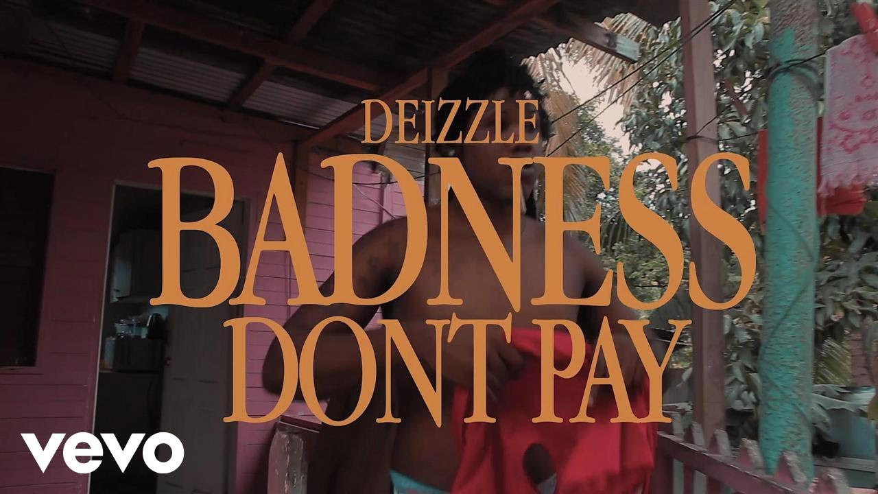 Deizzle - Badness Don't Pay