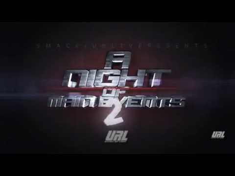 NIGHT OF MAIN EVENTS 2  [ TRAILER]