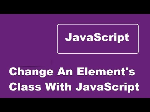 Change An Element's Class With JavaScript