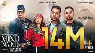 Video Mind Na Kri - Robbey Singh | Shehnaz Gill | Karan Aujla | Deep Jandu | Latest Punjabi Song 2019 download in MP3, 3GP, MP4, WEBM, AVI, FLV January 2017