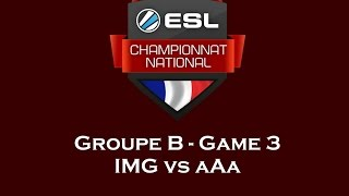 ECN 2015 - Phase de groupe - Groupe B - Game 3 - IMG vs aAa